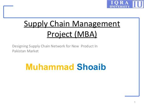 Mba Project Management In Pakistan by Designing Supply Chain Network For New Product In Pakistan
