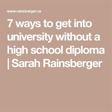 Ways To Get A by 7 Ways To Get Into Without A High School