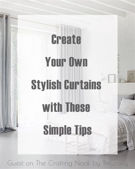 design your own draperies create your own stylish curtains with these simple tips