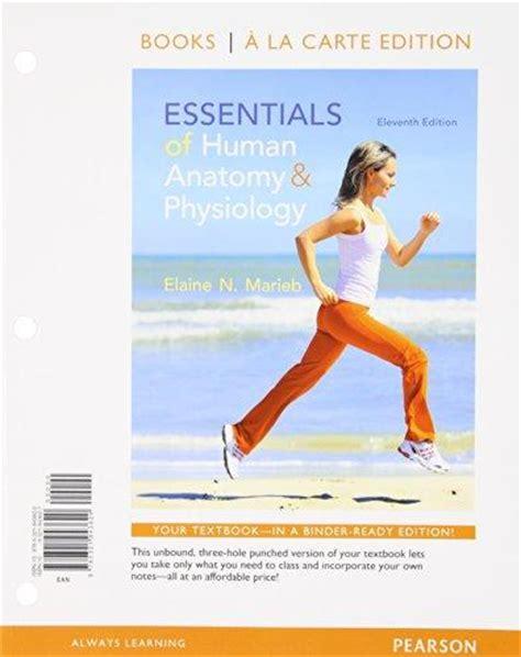human anatomy physiology books a la carte edition 11th edition books 9780321958563 essentials of human anatomy and physiology