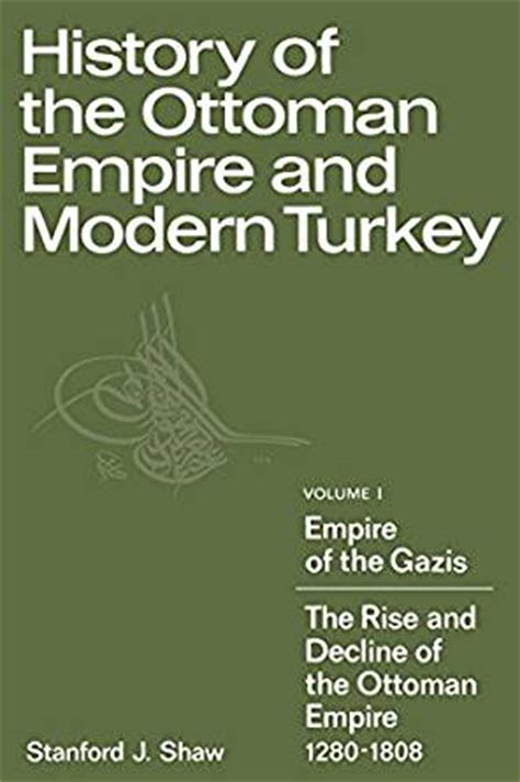 rise and fall of ottoman empire com history of the ottoman empire and modern