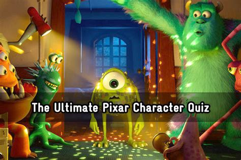 quiz film pixar the ultimate pixar character quiz trivia quiz zimbio