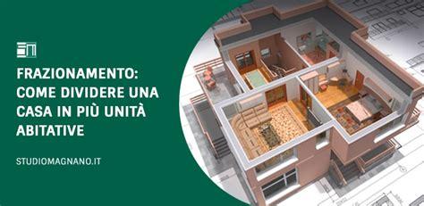 frazionamento appartamento frazionamento dividere una casa in pi 249 appartamenti