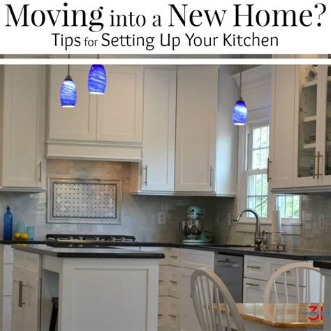 moving into a new home how to set up your kitchen