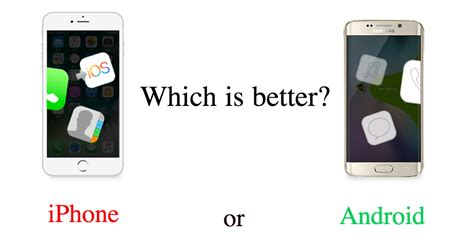 iphone better than android 5 grounds to judge which is better iphone or android imobie