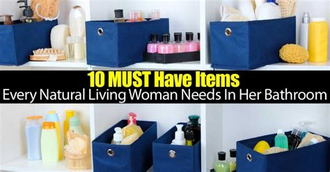 must have household items 10 items every quot natural living woman quot must have in her