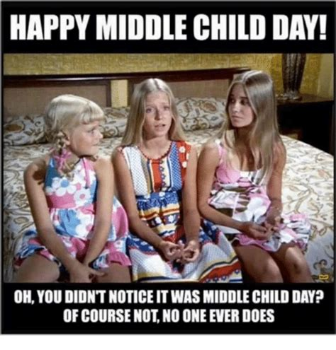 Middle Child Meme - 25 best memes about not not memes