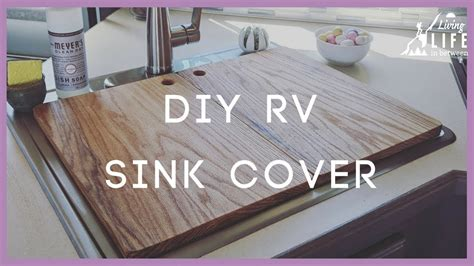 Sink Cutting Board Cover by Diy Rv Sink Cover How To Make A Cheap Rv Sink Cutting