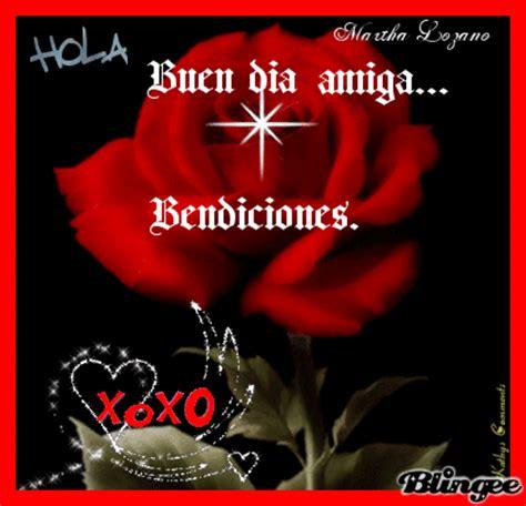 imagenes hola hola buen dia buen dia amiga picture 107186048 blingee com