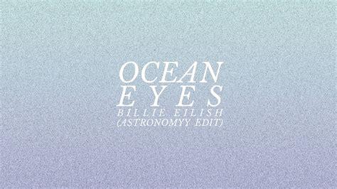 billie eilish ocean eyes ukulele chords billie eilish ocean eyes astronomyy edit chords chordify