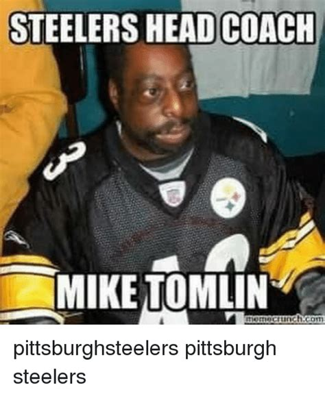Mike Tomlin Memes - 25 best memes about pittsburgh steeler pittsburgh steeler memes