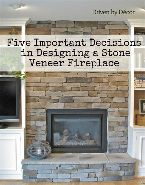 Building A Stone Veneer Fireplace Tips For Design Decisions Driven By Decor | building a stone veneer fireplace tips for design