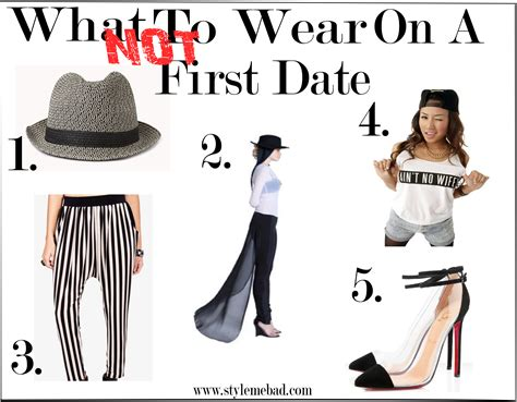 Clothes To Not Wear On A Date by B A D Style 5 Things You Should Not Wear On A