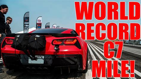 Mile Records by C7 Corvette 1 2 Mile And Standing Mile Record