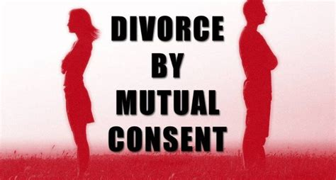 divorce by mutual consent in india divorce law guide
