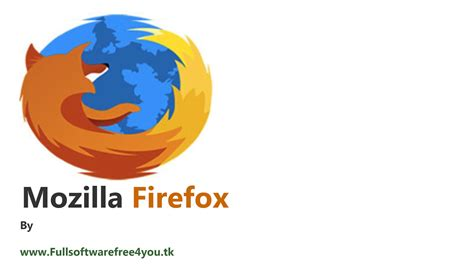 free download latest version of mozilla firefox mozilla firefox 10rg software free download latest version