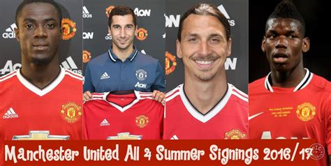 www man u new signing for 2016 manchester united all 4 summer signings 2016 17 ft