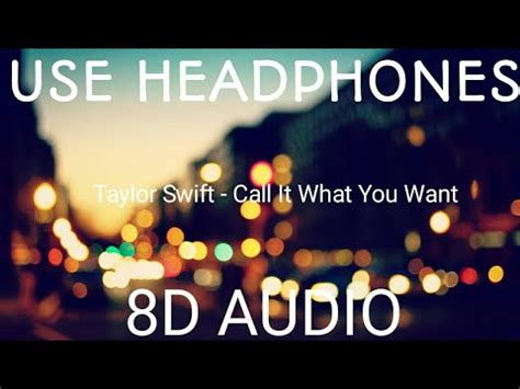 taylor swift call it what you want audio taylor swift call it what you want to 8d audio youtube