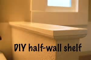diy shelf for a half wall diy project aholic