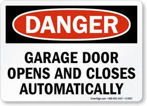 Garage Door Open Warning Gate Warning Signs Automatic Gate Signs Prevent Accidents