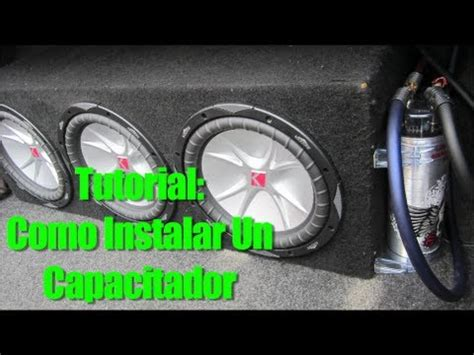 capacitor para estereo tutorial como instalar un capacitador