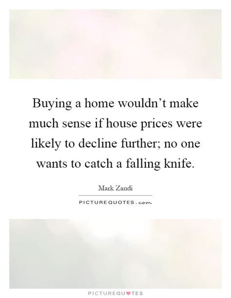 does buying a house make sense buying a home quotes sayings buying a home picture quotes