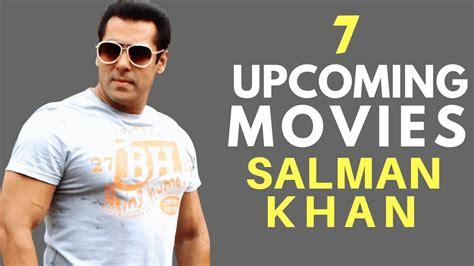 salman khan 2017 film list 7 upcoming movies of salman khan in 2017 2018 2019