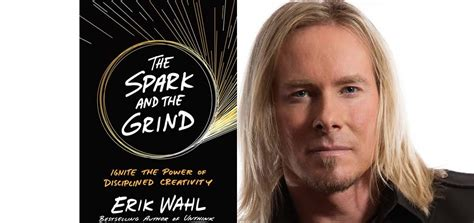 the spark and the grind ignite the power of disciplined creativity ebook the spark and the grind with erik wahl roger dooley