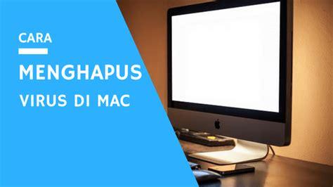 Ganti Lcd Macbook Air cara menghapus virus di mac secara mudah uh