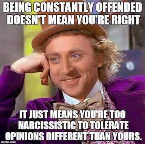 constantly offended doesnt  youre