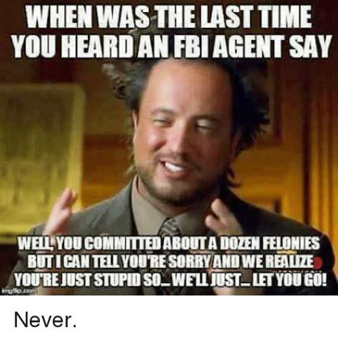 25 best memes about fbi agent fbi agent memes