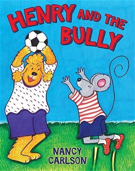 bullying picture books henry and the bully by nancy carlson reviews discussion