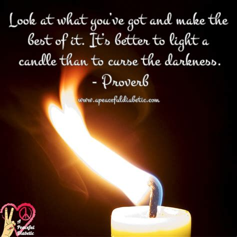 Light A Candle Don T Curse The Darkness by Motivation Monday Light A Candle A Peaceful Diabetic