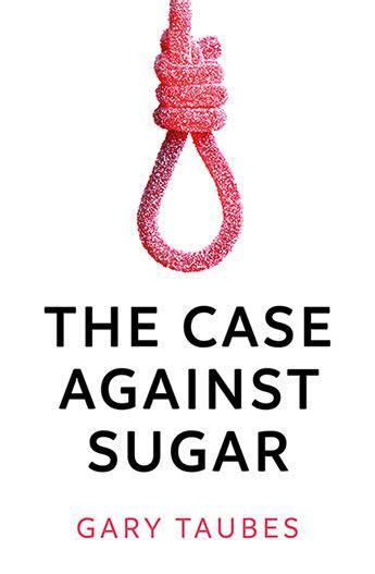 the against sugar books the against sugar book review everywhere