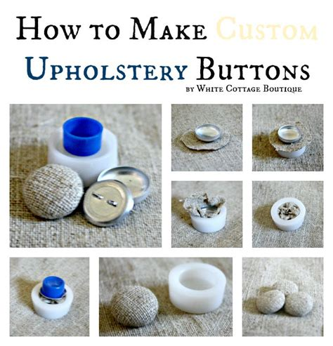 Upholstery Buttons by How To Make Custom Upholstery Buttons By