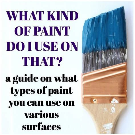 what kind of paint do i use on that a guide to what types