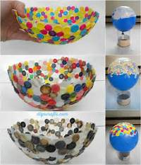 DIY Button Bowl Glue Buttons Around A Balloon When They Dry Pop The