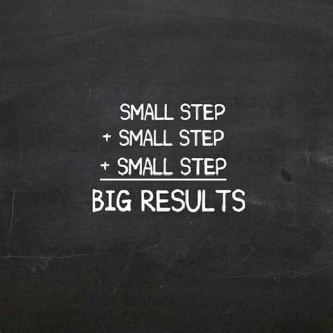 small steps a few small steps equal big results my boards