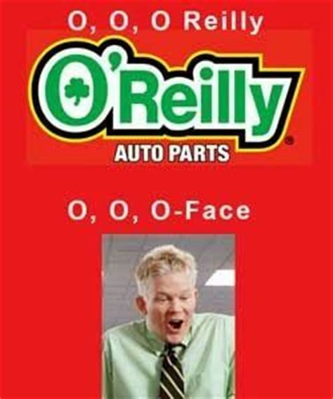 O Face Meme - o reilly auto parts meme o face officespace gearhead