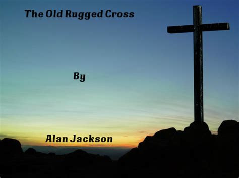 the rugged cross by alan jackson nethugs