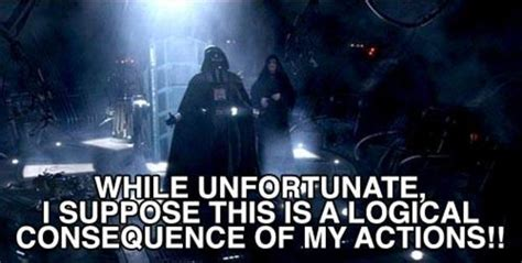 Darth Vader Nooo Meme - while unfortunate i suppose this is a logical consequence