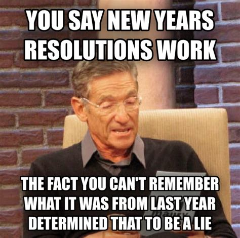 new year how is it determined livememe maury determined that was a lie