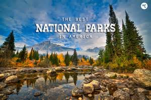 Best National Parks The 15 Best National Parks In America Hiconsumption
