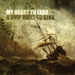rock the boat sink lyrics my heart to fear a ship built to sink ep spirit of