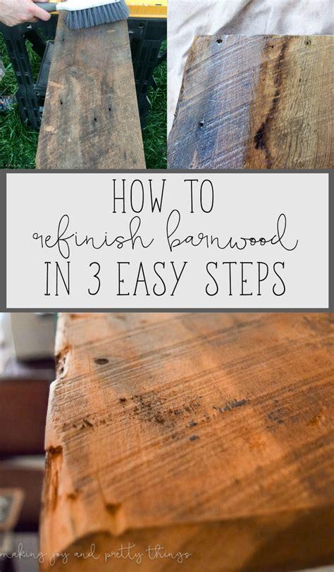 clean  refinish barnwood   easy steps