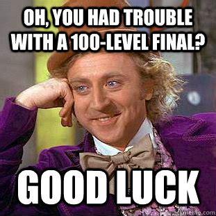 good luck on finals meme memes