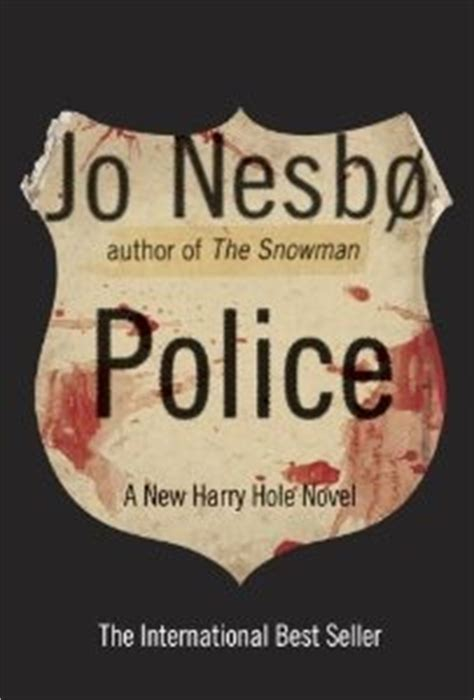police a harry hole police harry hole 10 by jo nesb 248 reviews discussion bookclubs lists