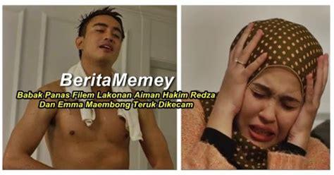 film malaysia aiman hakim babak panas filem lakonan aiman hakim redza dan emma
