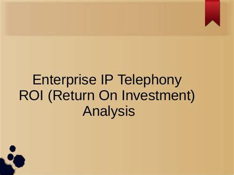 Eller Mba Return On Investment by Roi Analysis Of Ip Telephony In Enterprise