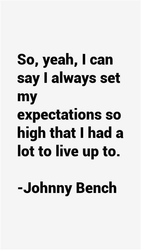 johnny bench quotes johnny bench quotes sayings
